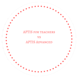 APTIS for Teachers vs APTIS Advanced. Fyne Formación. Habilitación Linguistica